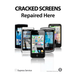 A2 Cracked Screens Repaired Here Poster white Showing 5 Phones  (shipped separately to UK only)