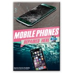 New A1 Glossy Posters Mobile Phones Repaired Here/ Express Service Available (Shipped to UK only and Shipped Separately)